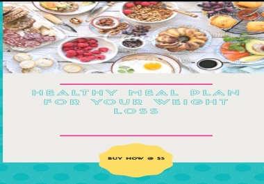 provide 2 healthy meal plans for your weight loss goal
