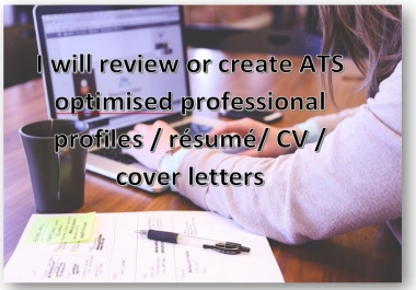 review or create a professional profile, resume, cv, cover letter