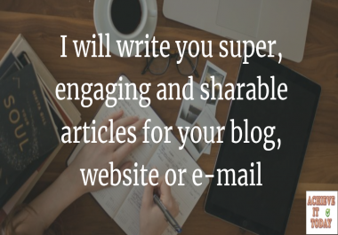 write you super, engaging and sharable articles for your blog, website or e-mail