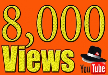 Give You High Quality 8,000+YOUTUBE views