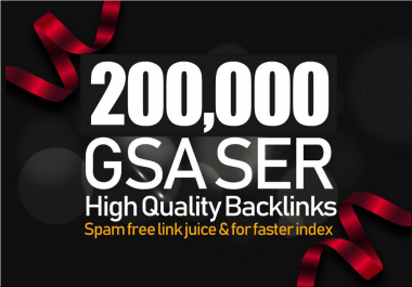 do 200,000 GSA SER Backlinks For Increase Link Juice, Ultimate SEO