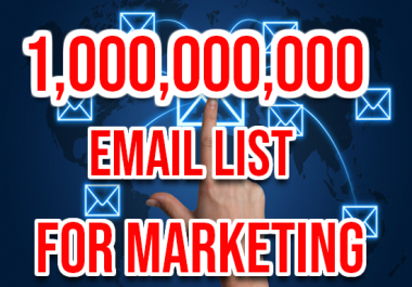 give 1 billion email list for marketing