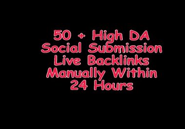 Do 100 +High DA Social Sites Submission Manually Within 24 Hours With Live Links
