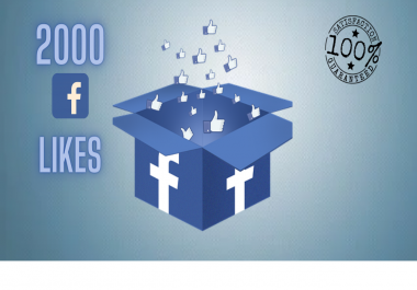 GIVE 2000 FACEBOOK LIKES JUST FOR 5$
