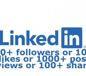 add LINKEDIN 400+ followers OR 100+ likes OR 1000+ post views OR 100+ share