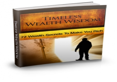 share the 77 timeless wealth secrets that known by those who succeed in business