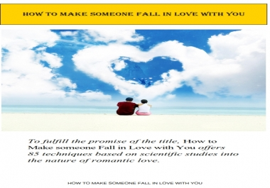 give you ebook on how to make someonefall in love with you