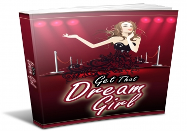 teach how to get that dream girl you always wanted