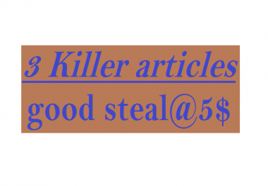 write triplet KILLER articles of 350 word count