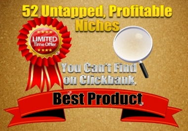 Give You 52 Untapped, Profitable Niches You Can't Find on Clickbank