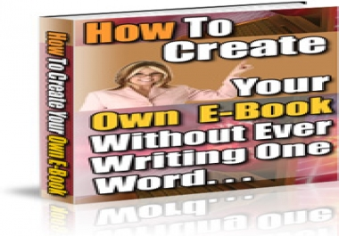 reveal to you how to create Your Own Ebook