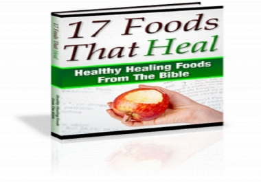 give you 17 Healing Foods That Heal Anything