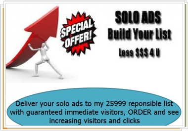 send SOLO Ad or Email Ad to my list of 25899 unique members