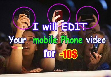 edit your mobile phone video
