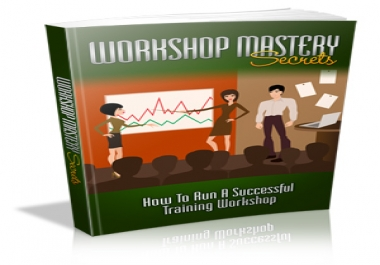 give you Workshop Mastery Secrets