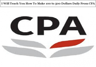 Teach You How To Make 100 to 500 Dollars Daily From CPA