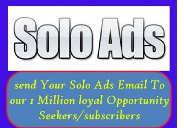 send Your Solo Ads Email To our 1 Million Real Email Subscribers