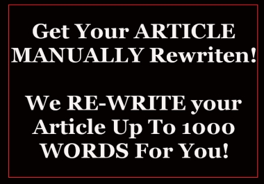MANUALLY Rewrite Article Up To 500 Words