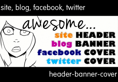 do your Header, Banner, Fb Cover or Twitter Cover