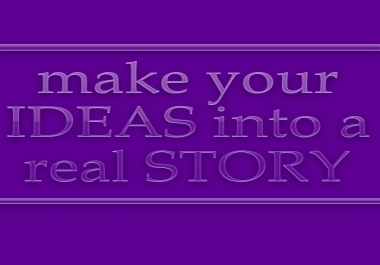 make your IDEAS to real STORY