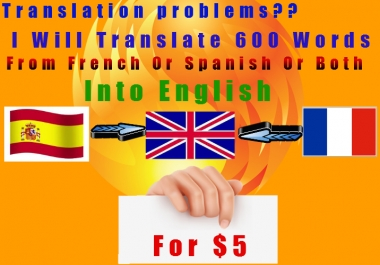 Expertly TRANSLATE 600 Words From French Or Spanish Or Both To English