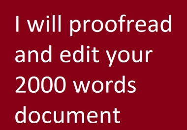 Proffesionally Proofread and Edit your 2000 Words