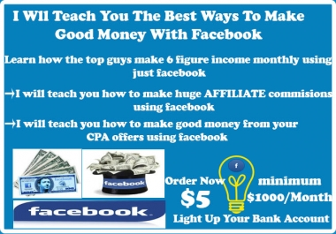 Teach You The Best Facebook Money Making Secrets Minimum $1000/Month