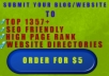 PROFESSIONALY Submit Your Blog Or Website To Top 1357+SEO Friendly High Pr Website Directories For Quick Indexing