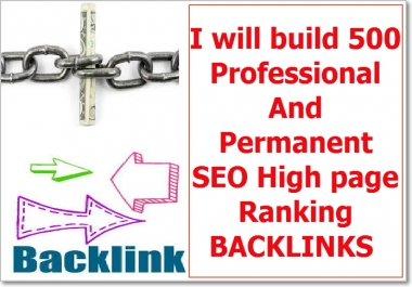 Build 500 Professional And Permanent SEO High Page Ranking BACKLINKS