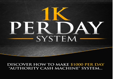 give you my $1000 Per Day Cash Blueprint