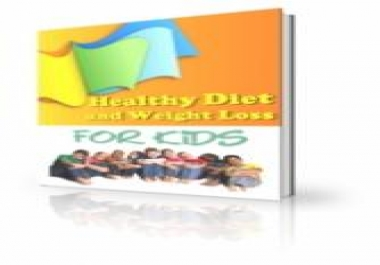 give you eBook on Healthy Diet And Weight Loss For Kids