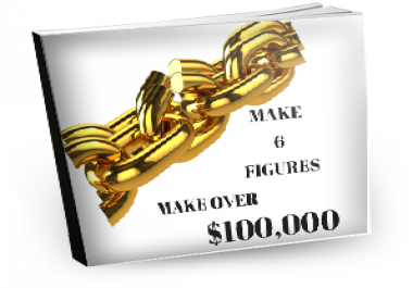 give you the secret on how to make 6 figures, make over $100,000