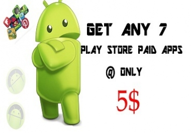 give any amount of 7 paid apps from play store