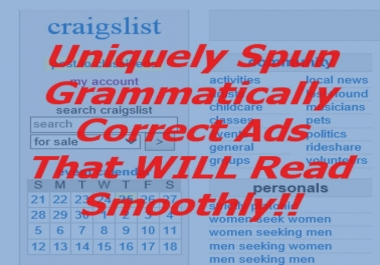 create 30 completely unique Craigslist/Classified ads or Articles from your original copy.