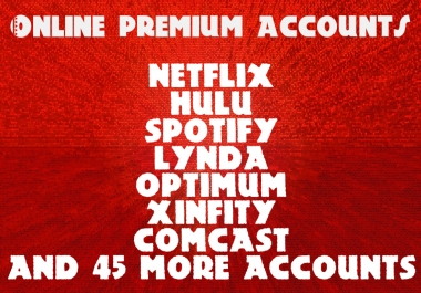 give you netflix spotify hulu or any other premium account
