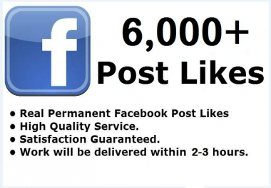 provide 6000 likes to your facebook video or photo