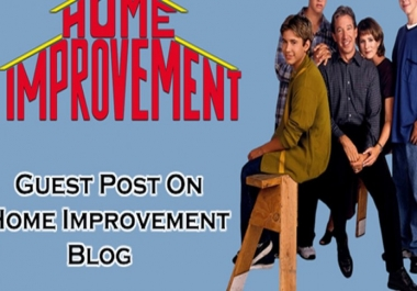 write and Guest Post On PR5, DA57Home Improvement Blog