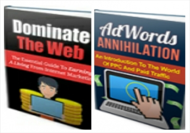 Send You DOMINATE THE WEB  + AdWORDS ANNIHILATION + 2 Bonuses
