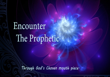 Prophesy on you and the Blessing of God will come upon you