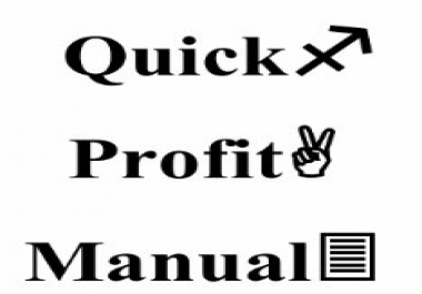give you a quick profit manual