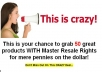 give you 50 great products WITH Master Resale Rights for mere pennies on the dollar!
