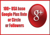 give you 100 USA base Google Plus Vote or Circle or Followers.