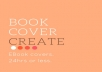 Create an Ebook Cover in less than 24hrs