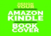 design you BOOK COVER for amazon kindle