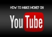 teach you how to MAKE MONEY ONLINE WITH YOUTUBE