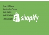 install,setup,customize theme & add products to Shopify Eccomerce store
