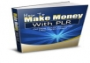 Show You How To Make Money With Plr Products
