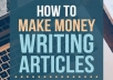 show yo how to Earn $200 Per Day Writing Articles