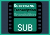 Type Or Translate Subtitles To The Movie Or Video