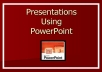 make a powerpoint presentation for you within 24hrs